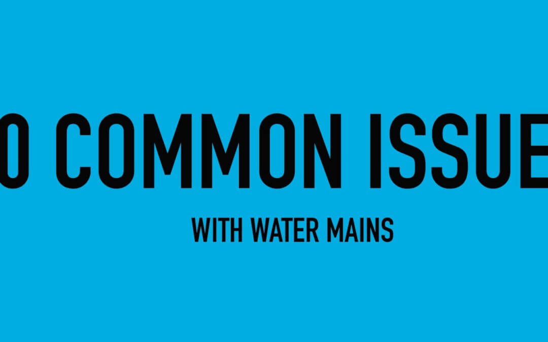 10 Common Issues With Water Mains